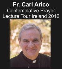 Fr. Carl Arico Contemplative Prayer Lecture Tour Ireland 2012