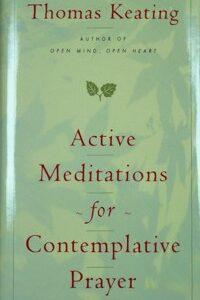 Active Meditations for Contemplative Prayer, Paperback