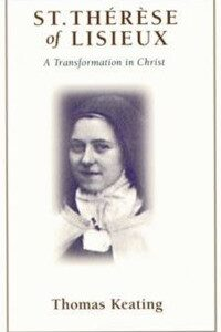 St. Therese of Lisieux, A Transformation in Christ
