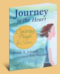 Journey to the Heart, Centering Prayer for Children