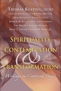 Spirituality, Contemplation & Transformation, Writings on Centering Prayer
