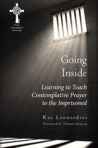 Going Inside – Learning to Teach Contemplative Prayer to the Imprisoned