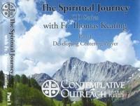 The Spiritual Journey Series: Part I - Developing Centering Prayer and the Spiri