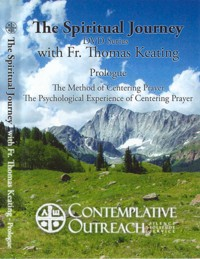 The Spiritual Journey Series: Prologue - The Method of Centering Prayer  and the