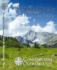 The Spiritual Journey Series: Part I - Developing Centering Prayer and the Spiri