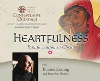 Heartfulness: Transformation in Christ