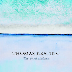 thomas_keating_-_the_secret_embrace_-_2018_-_front_cover